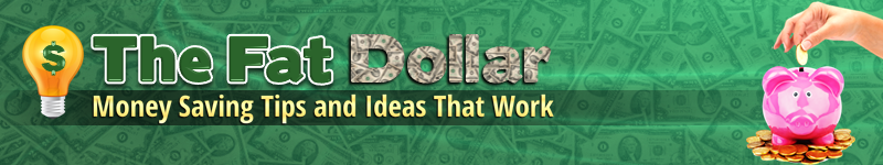 The Fat Dollar Money Saving Ideas and Tips that Work